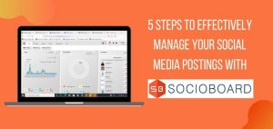 5-steps-to-effeectively-manage-your-social-media-postings-with-socioboard