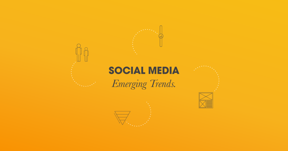 Emerging Trends in Social Media and Why They Matter |2021