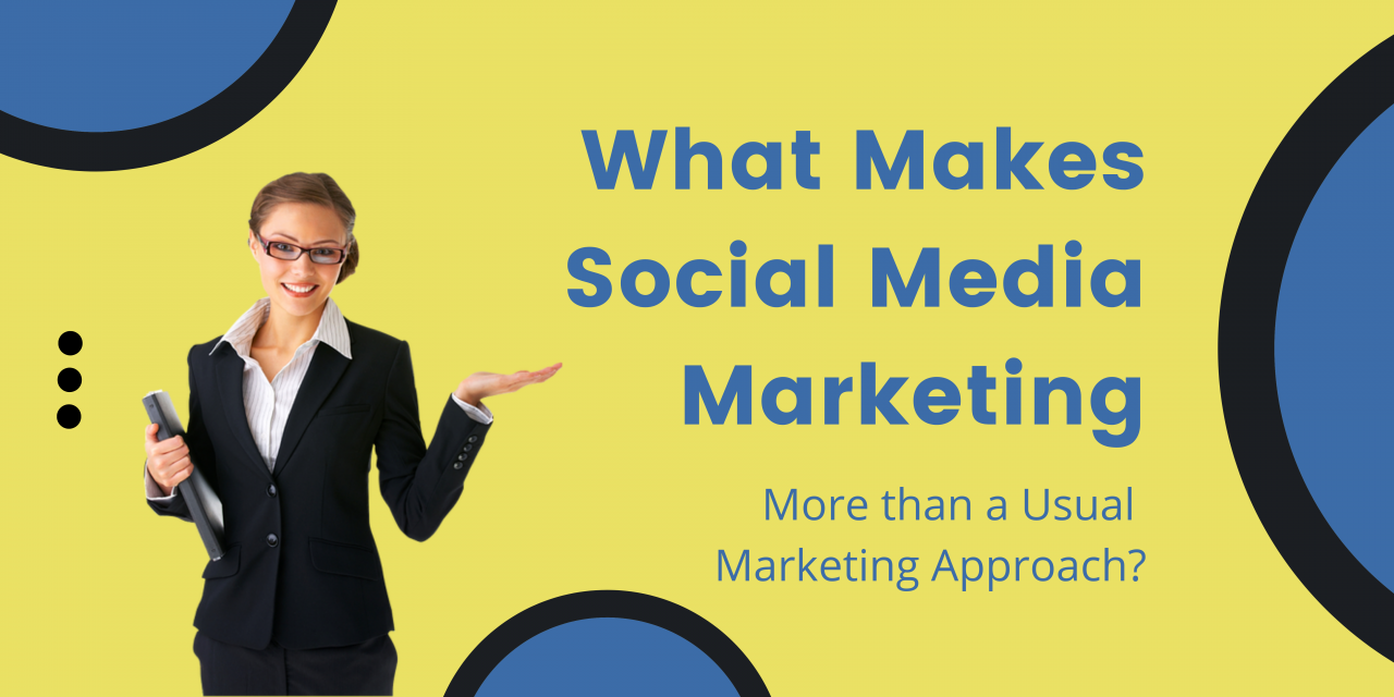 What Makes Social Media Marketing More than a Usual Marketing Approach?