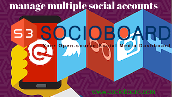 What is the Way You can Manage Multiple Social Profiles with SocioBoard?