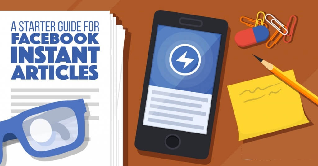 In what way you can Use Facebook Instant Articles for your Business?