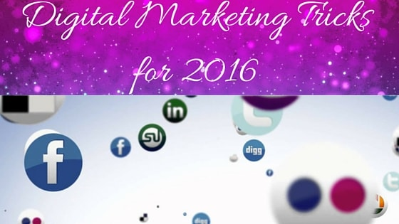 Waht are the Digital Marketing Tricks that can Get more ROI for Your Business in 2016?