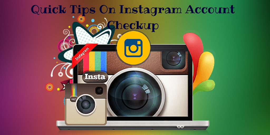 Quick Tips On Instagram Account Checkup