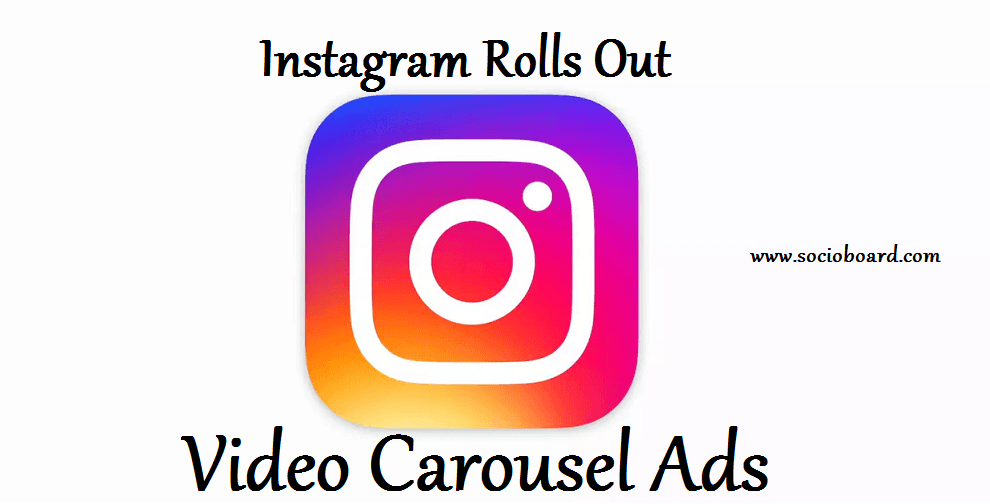 Instagram Rolls Out Video Carousel Ads: What Should You Know?