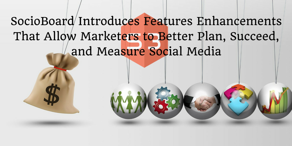 SocioBoard Introduces Features Enhancements That Allow Marketers to Better Plan, Succeed, and Measure Social Media