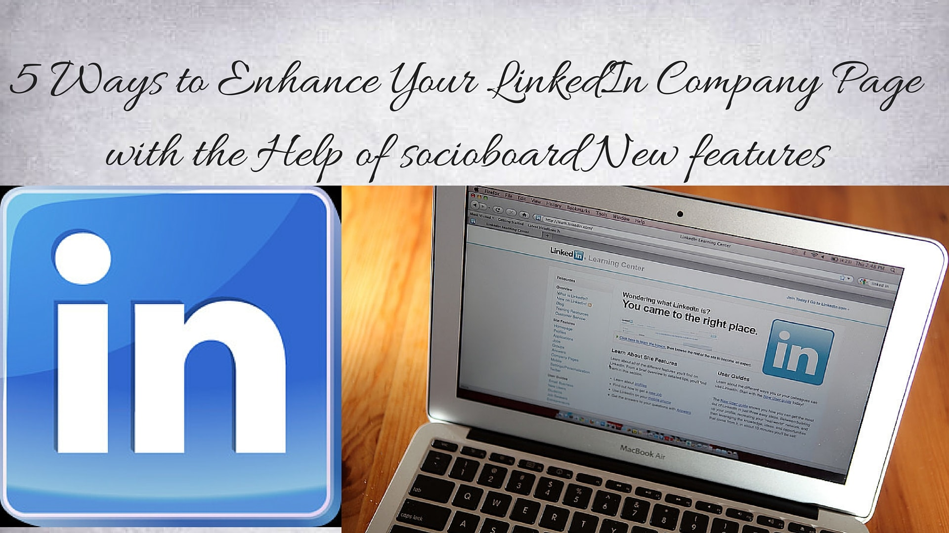 5 Ways to Enhance Your LinkedIn Company Page with the Help of socioboard New features