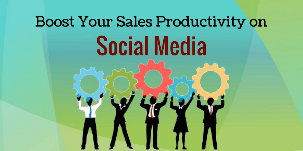 How to Boost Your Sales Productivity On Social Media?
