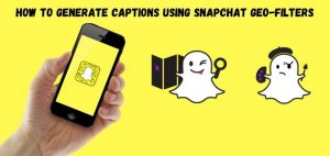 How-To-Generate-Captions-Using-Snapchat-Geo-filters