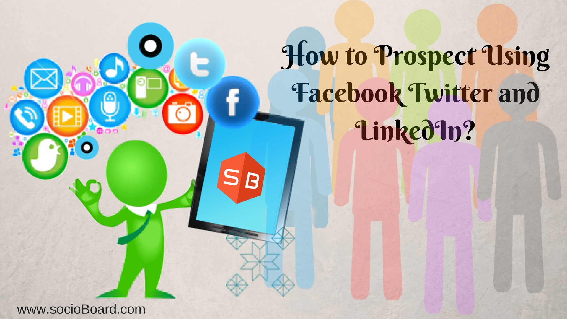 How to Prospect Using Facebook Twitter and LinkedIn?