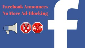 Face Announces No More Ad Blocking