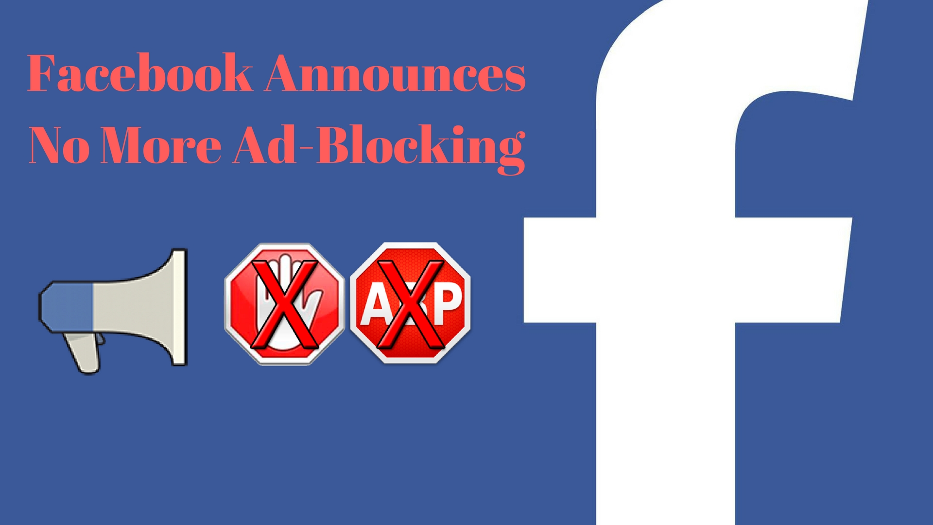 Facebook Says No To Ad blocking- How Will It Affect Your Business?