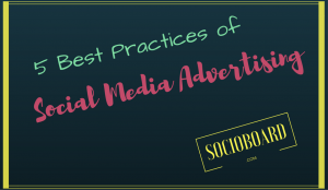 5 Best Practices for social media advertising