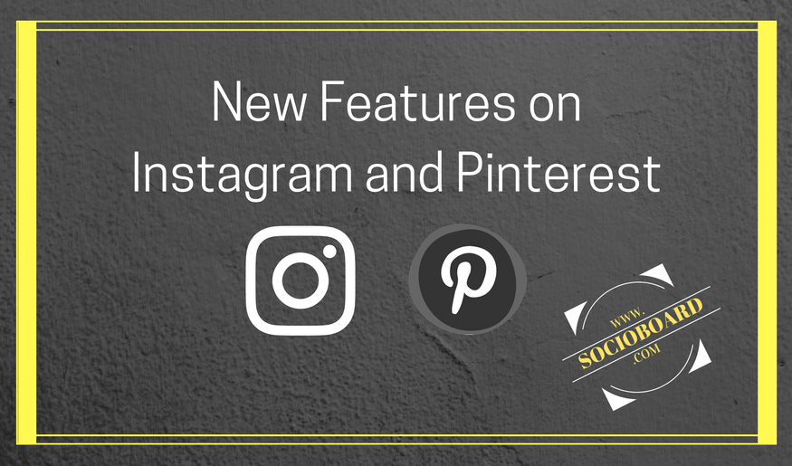 New Features on Instagram & Pinterest for Better Marketing