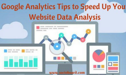 Google Analytics Tips to Speed Up Your Website Data Analysis