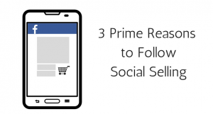 3 Prime Reasons for following social selling