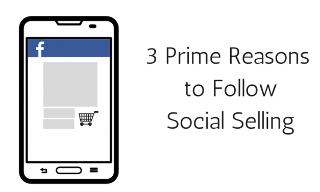 3 Prime Reasons You should Follow Social Selling for