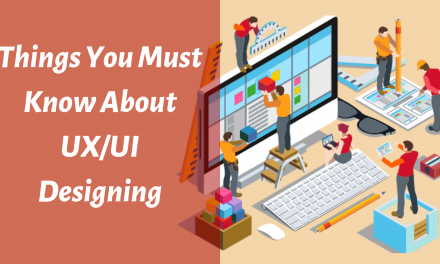 5 Things You Must Know About UX/UI Designing