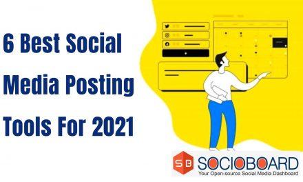 6 Best Social Media Posting Tools For 2021