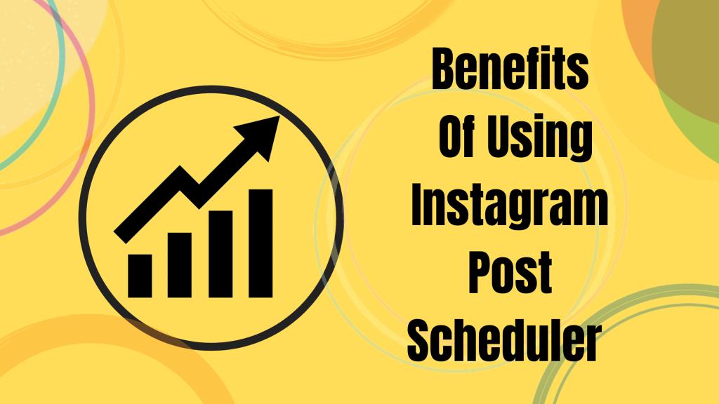 benefits-of-using-instagram-post-scheduler