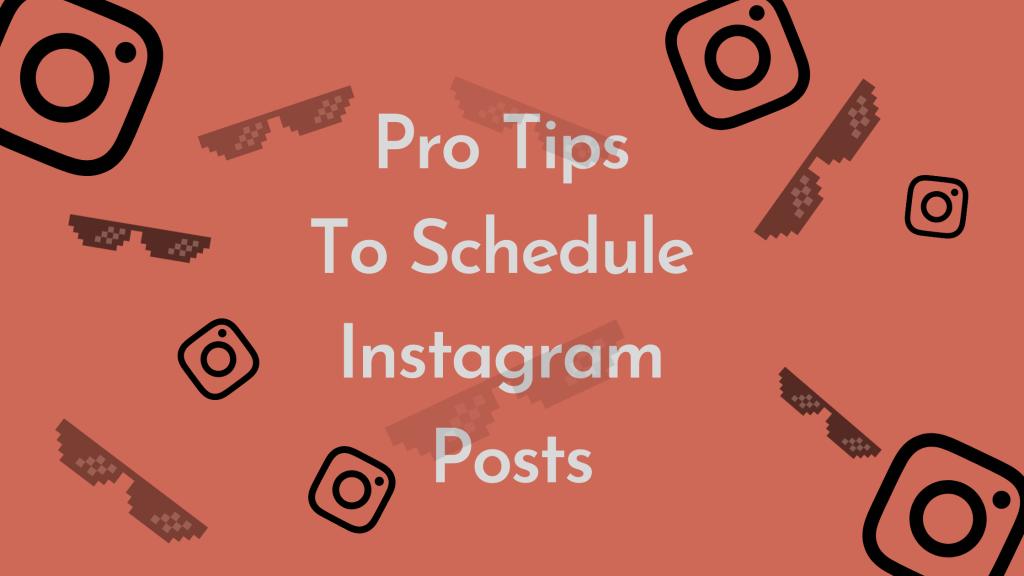 pro-tips-to-schedule-instagram-posts