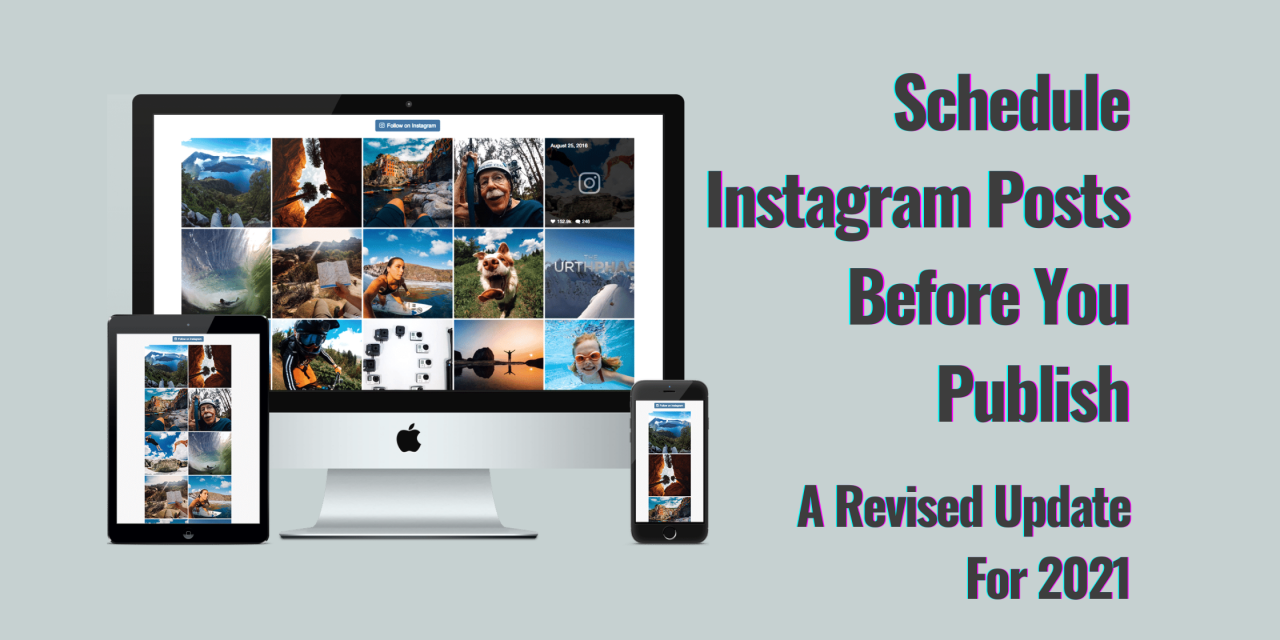 Schedule Instagram Posts Before You Publish | A Revised Update For 2021