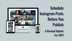 Socioboard-Schedule-Instagram-Posts-Before-You-Publish-A-Revised-Update-For-2021