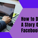How to Delete a Facebook Story?