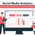 Social Media Analytics: Importance & Best Approach | 03 Latest Pinterest Updates