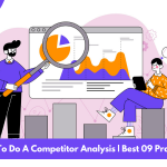 How To Do A Competitor Analysis | Best 09 Practices