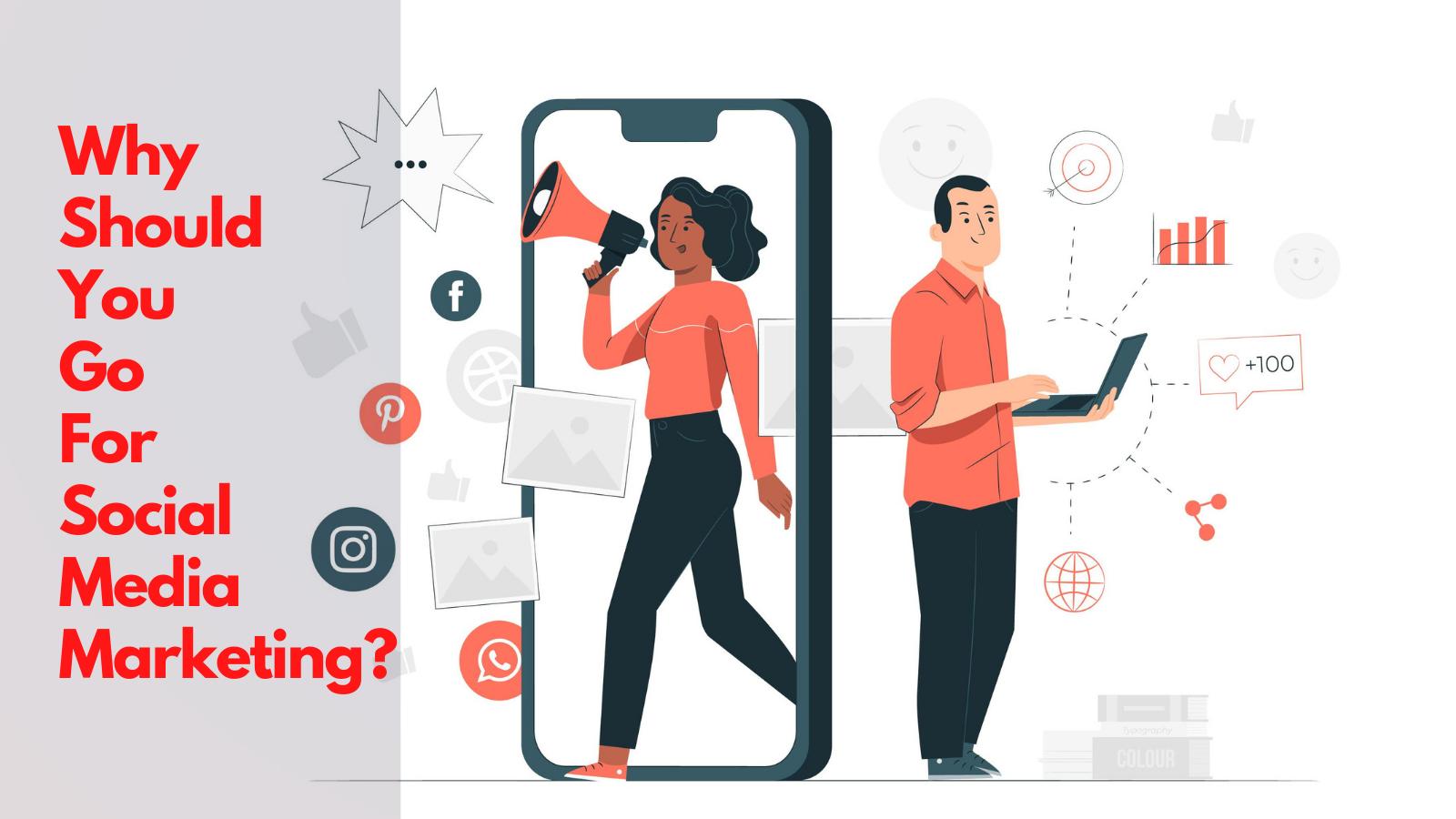 why-should-you-go-for-social-media-marketing