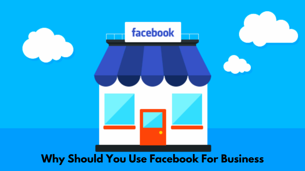why-should-you-use-facebook-for-business