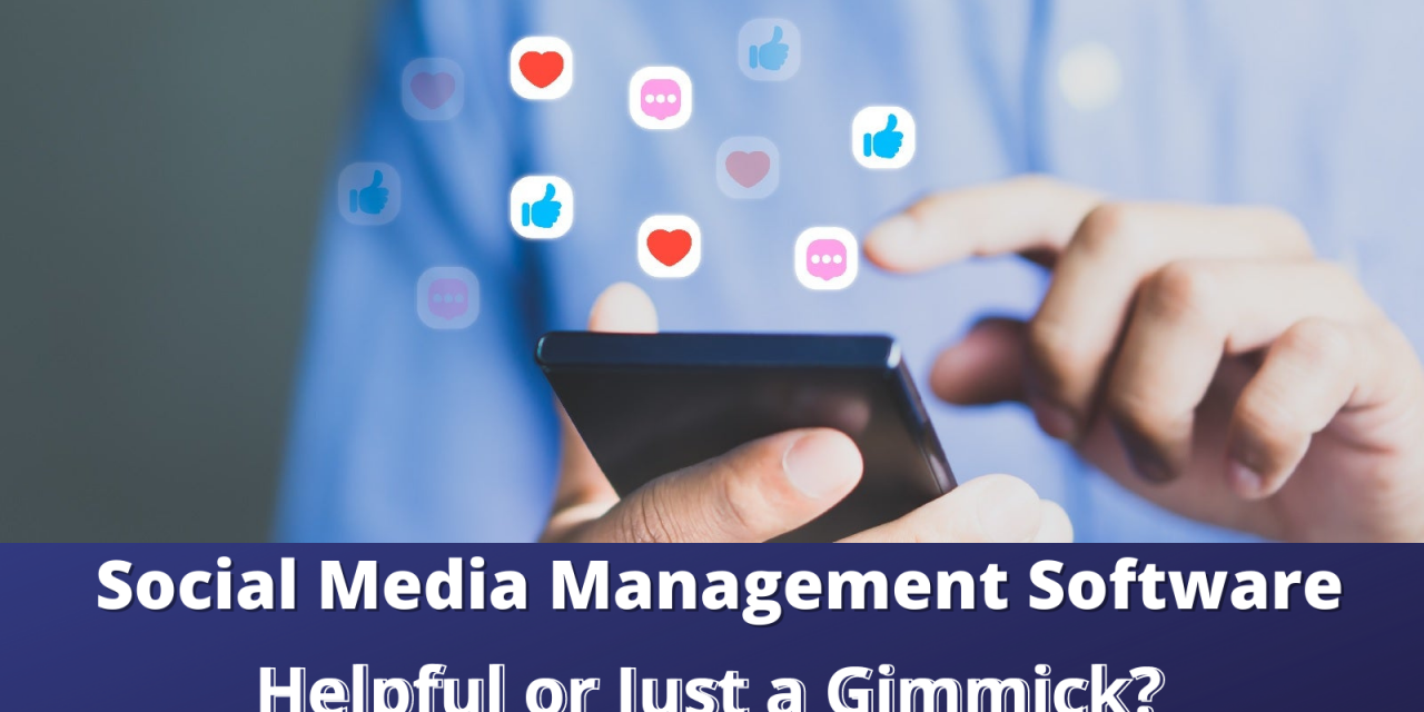 Social Media Management Software: Helpful Or Just A Gimmick?