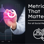 Social Media Metrics That You Need to Track Carefully Every Month?